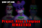 Project: Alisa's Funplace REMASTERED